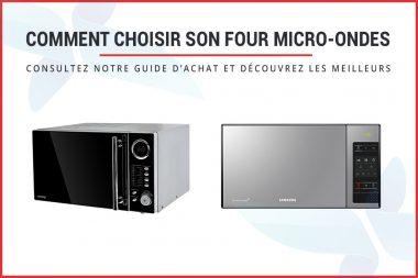 Choisir son four micro-ondes : les meilleurs de 2021