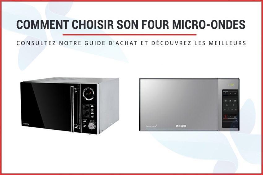 Choisir son four micro-ondes : les meilleurs de 2020